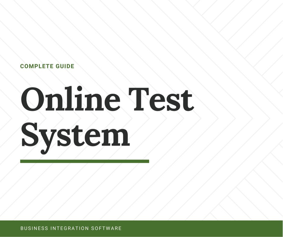 The Complete Guide to Online Test System for 2018
